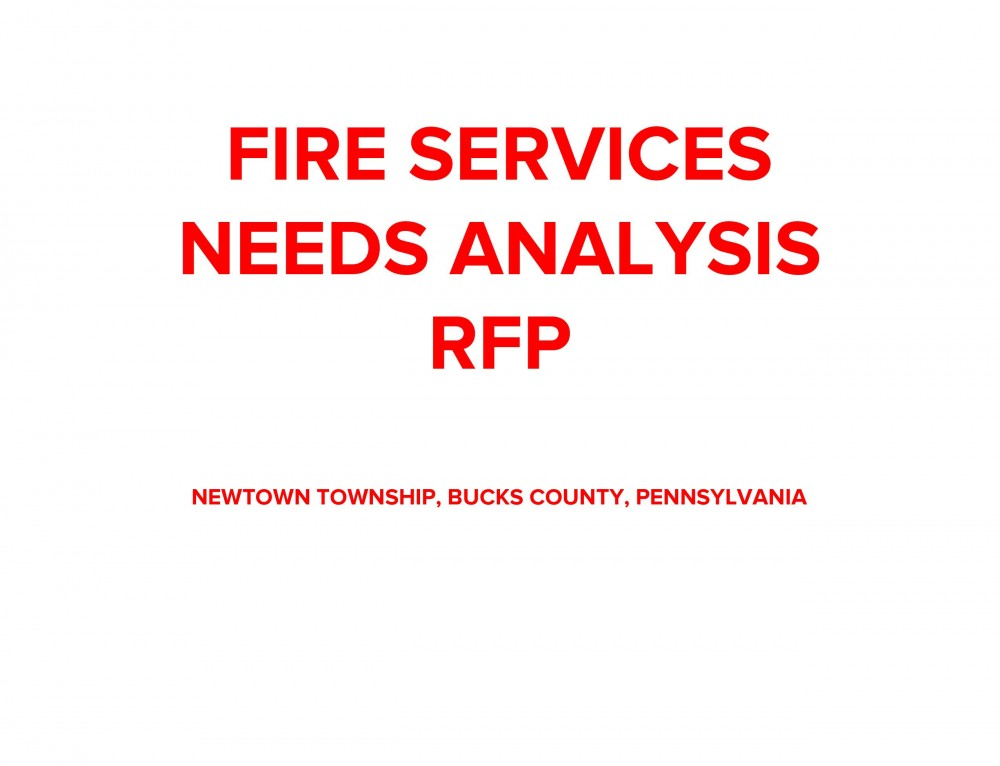 Newtown Township will be accepting proposals for a Fire Services Needs Analysis. Deadline for the submission of proposals is December 18, 2017.